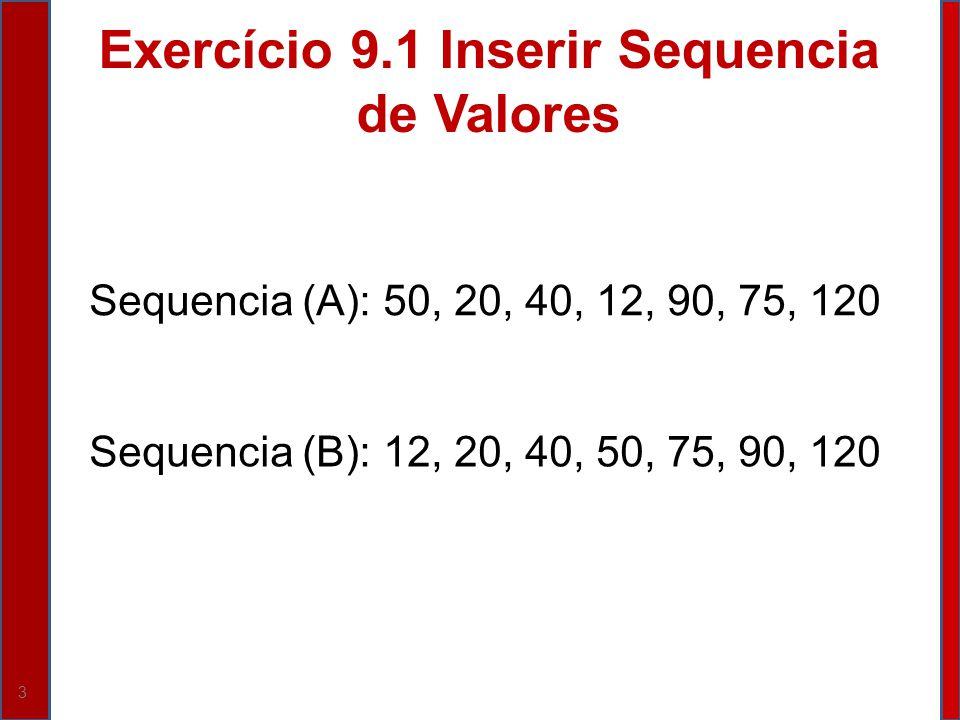 Exercício 9.1 Inserir Sequencia de Valores