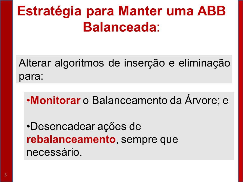Estratégia para Manter uma ABB Balanceada: