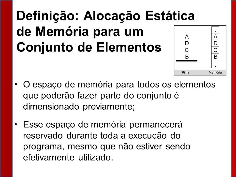 Definição: Alocação Estática de Memória para um Conjunto de Elementos