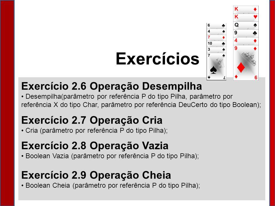 Exercícios Exercício 2.6 Operação Desempilha