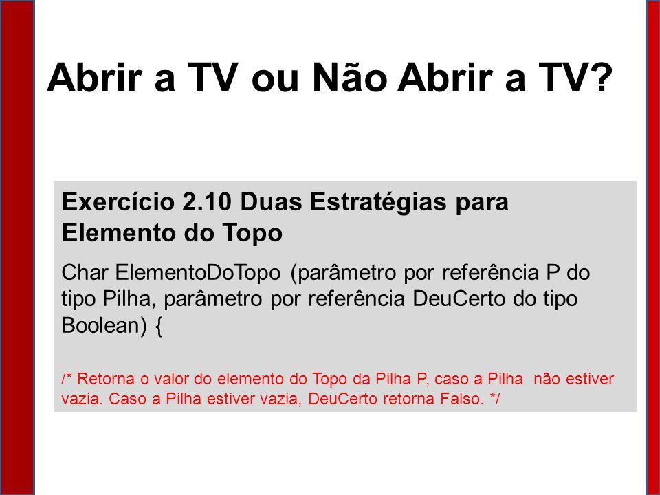 Abrir a TV ou Não Abrir a TV