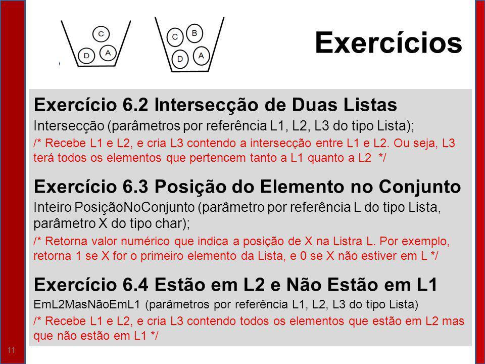 Exercícios Exercício 6.2 Intersecção de Duas Listas
