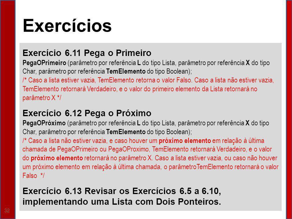 Exercícios Exercício 6.11 Pega o Primeiro
