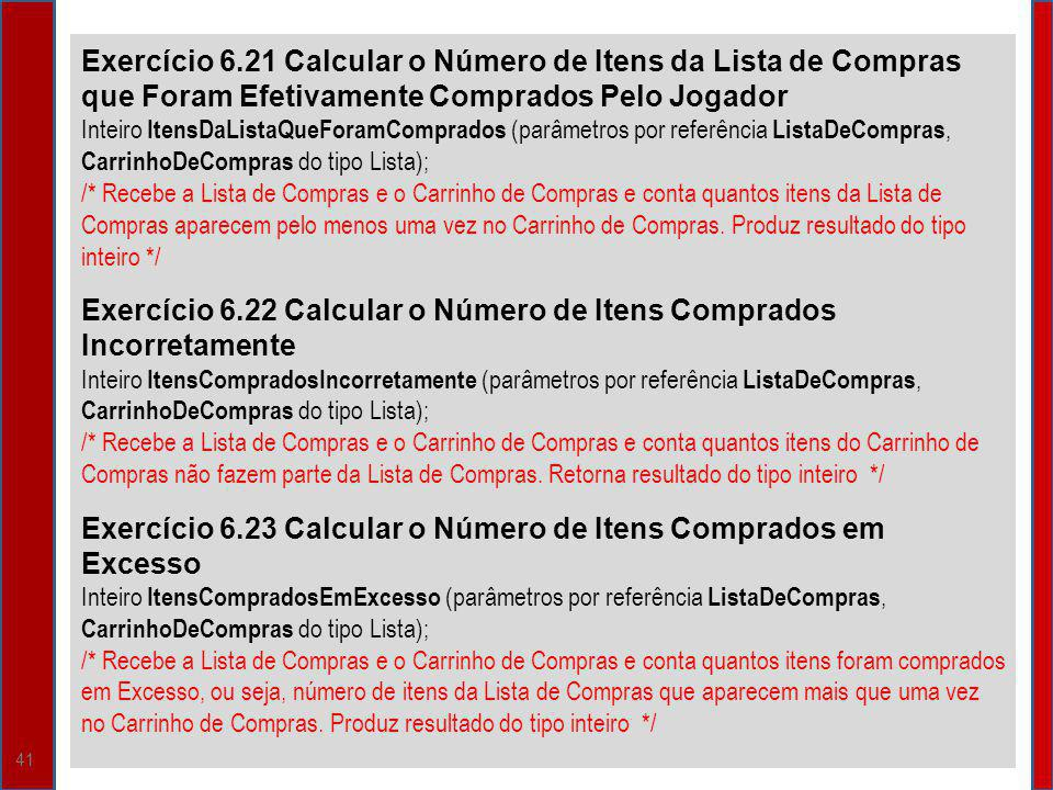 Exercício 6.22 Calcular o Número de Itens Comprados Incorretamente