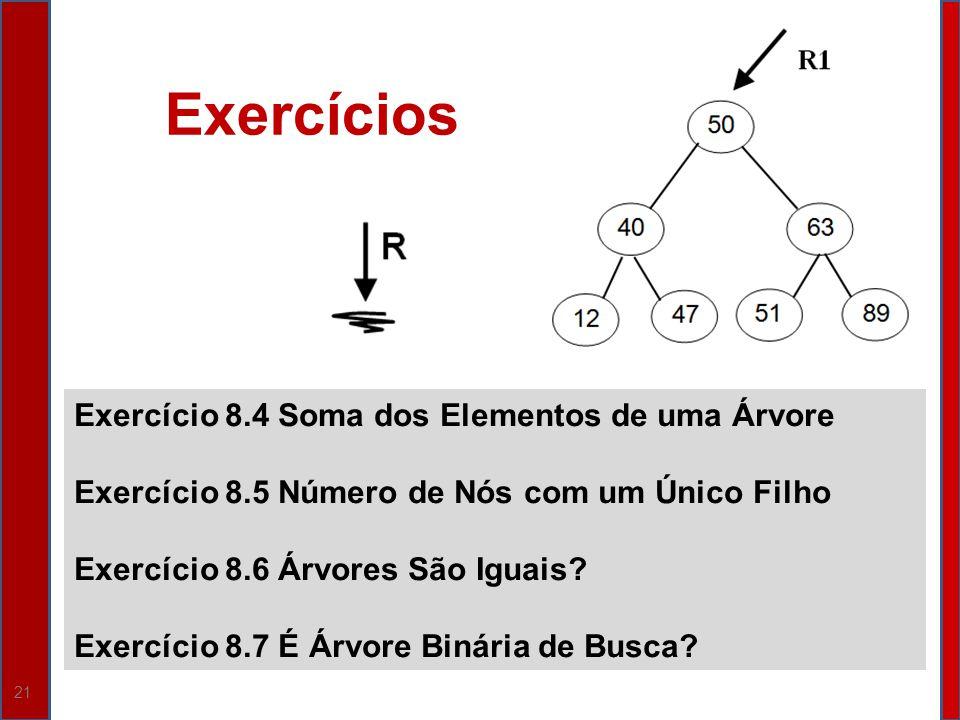 Exercícios Exercício 8.4 Soma dos Elementos de uma Árvore