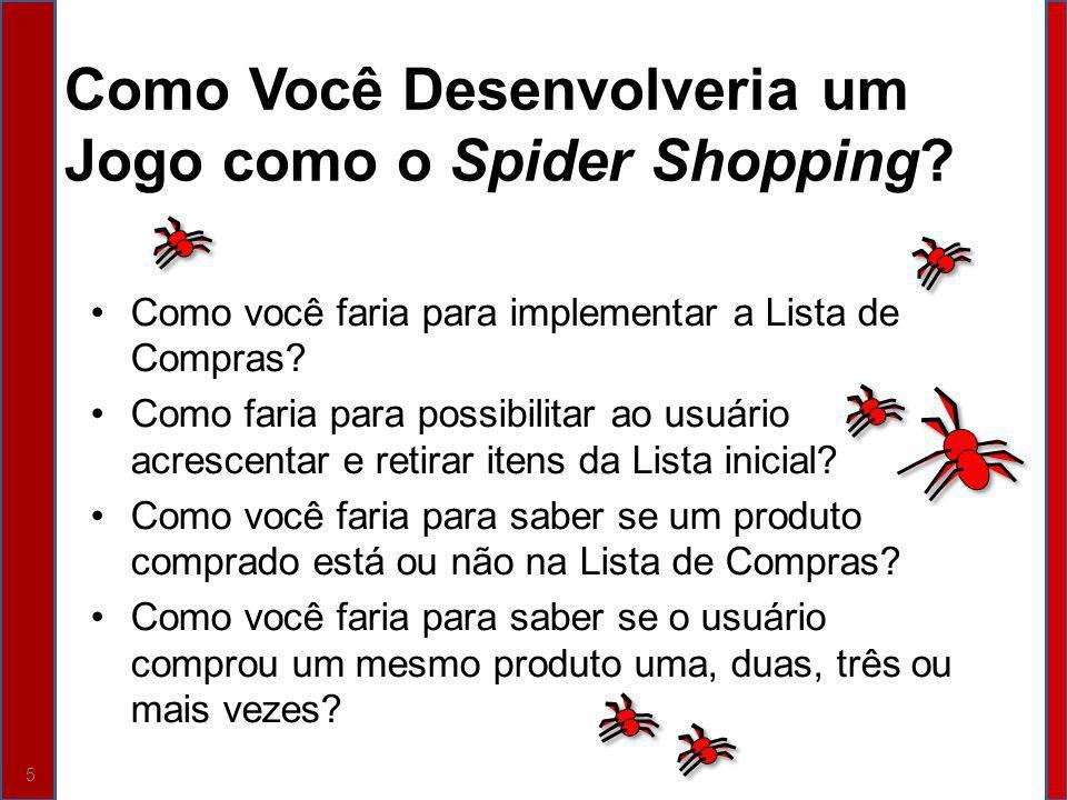 Como Você Desenvolveria um Jogo como o Spider Shopping