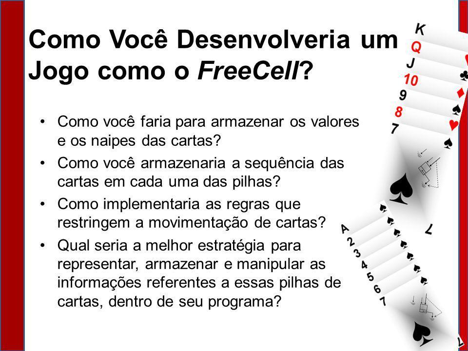 Como Você Desenvolveria um Jogo como o FreeCell