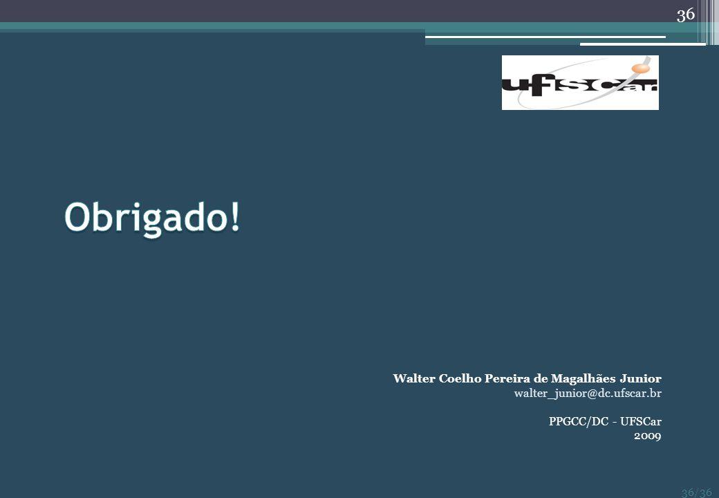 Obrigado! Walter Coelho Pereira de Magalhães Junior
