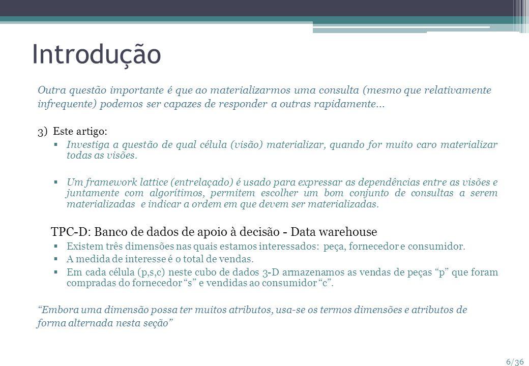 Introdução TPC-D: Banco de dados de apoio à decisão - Data warehouse