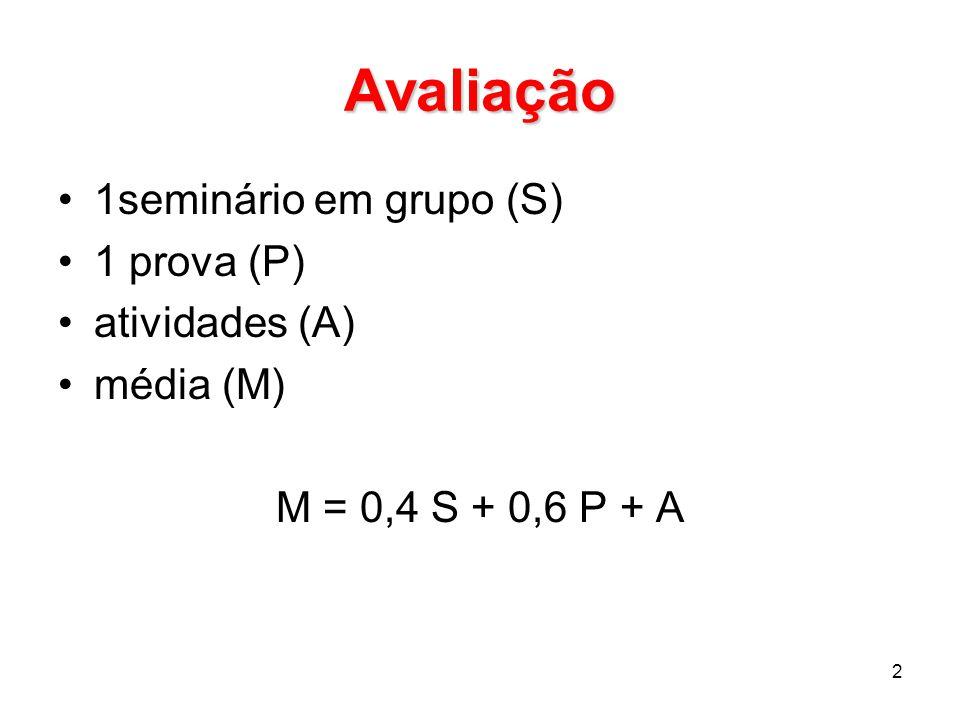 Avaliação 1seminário em grupo (S) 1 prova (P) atividades (A) média (M)