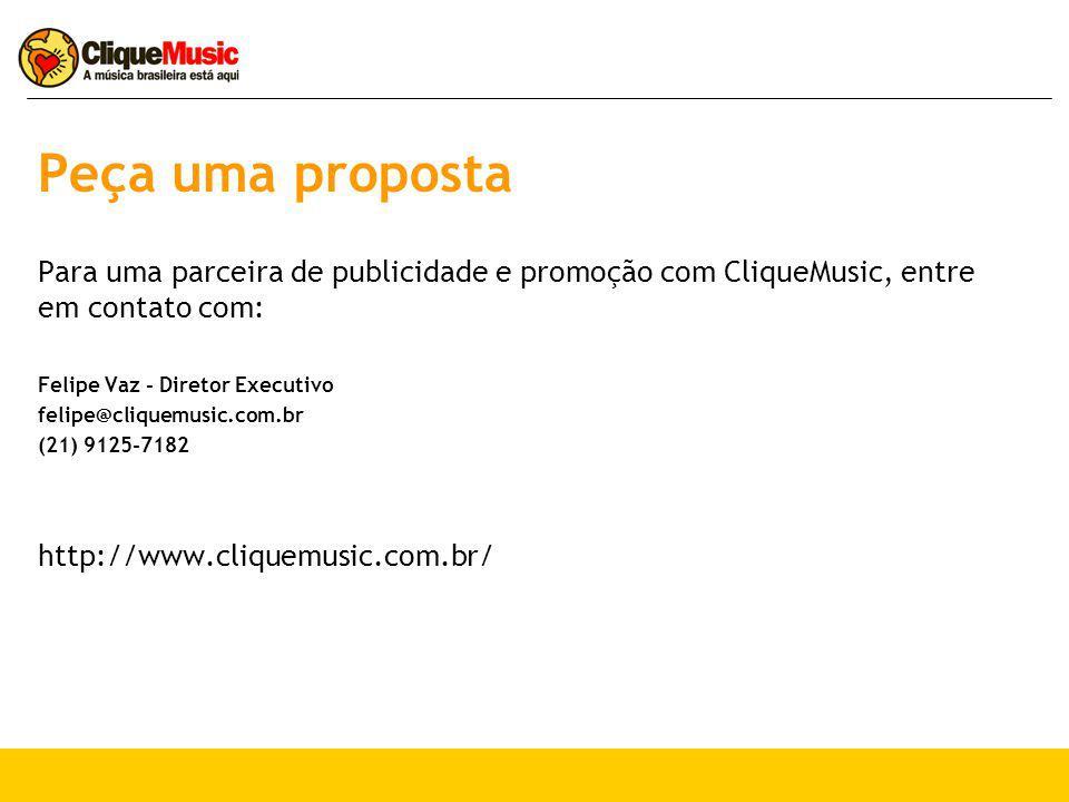 Peça uma proposta Para uma parceira de publicidade e promoção com CliqueMusic, entre em contato com: