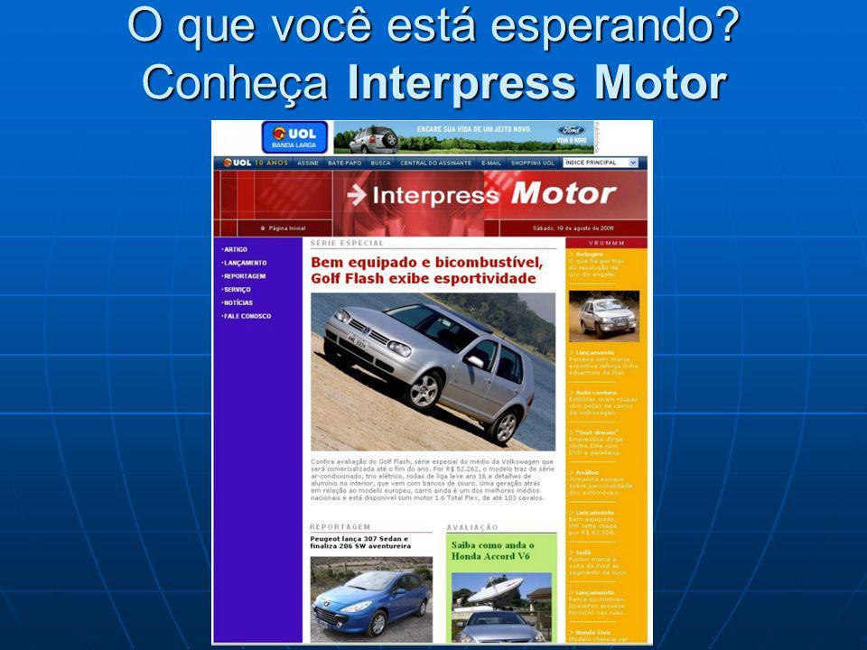O que você está esperando Conheça Interpress Motor