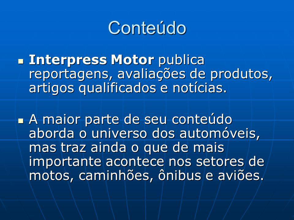 Conteúdo Interpress Motor publica reportagens, avaliações de produtos, artigos qualificados e notícias.
