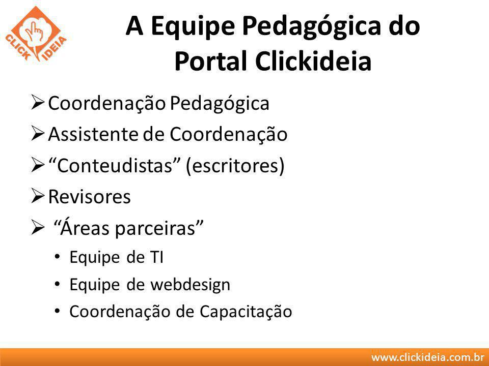 A Equipe Pedagógica do Portal Clickideia