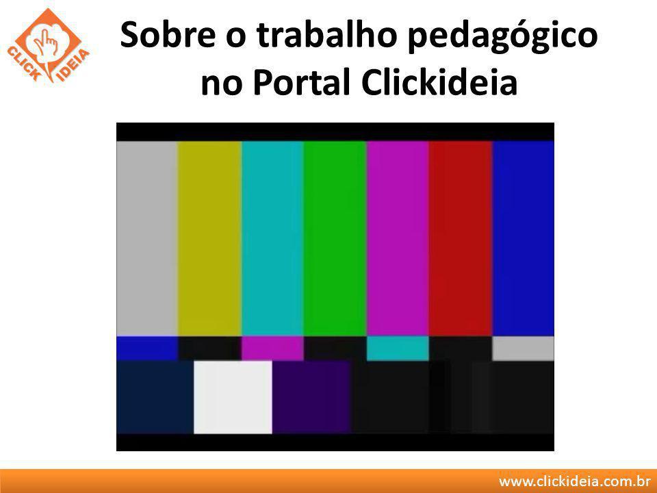 Sobre o trabalho pedagógico no Portal Clickideia