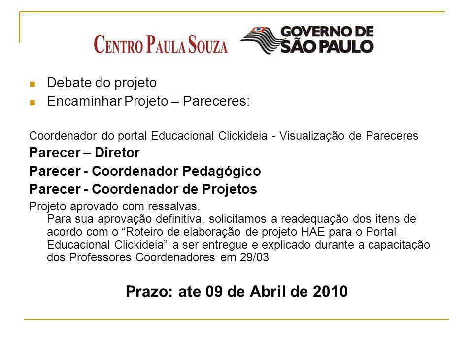 Prazo: ate 09 de Abril de 2010 Debate do projeto