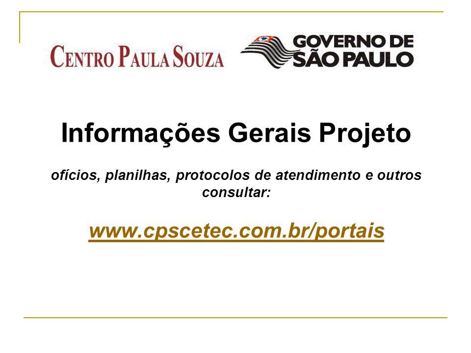 Informações Gerais Projeto ofícios, planilhas, protocolos de atendimento e outros consultar: www.cpscetec.com.br/portais
