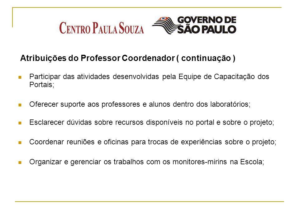 Atribuições do Professor Coordenador ( continuação )