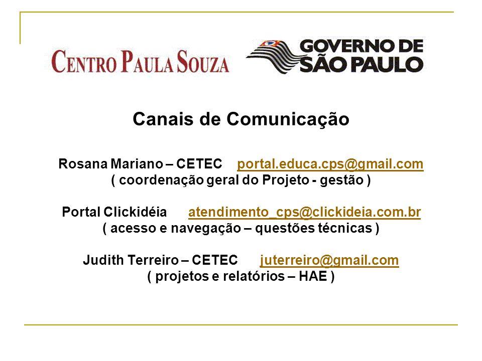 Canais de Comunicação Rosana Mariano – CETEC portal. educa. cps@gmail