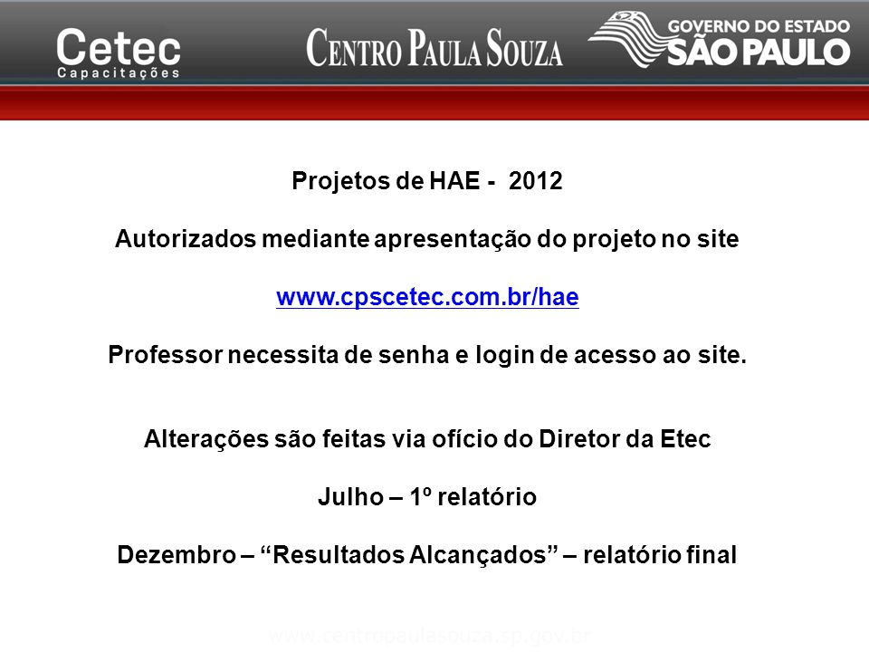 Autorizados mediante apresentação do projeto no site