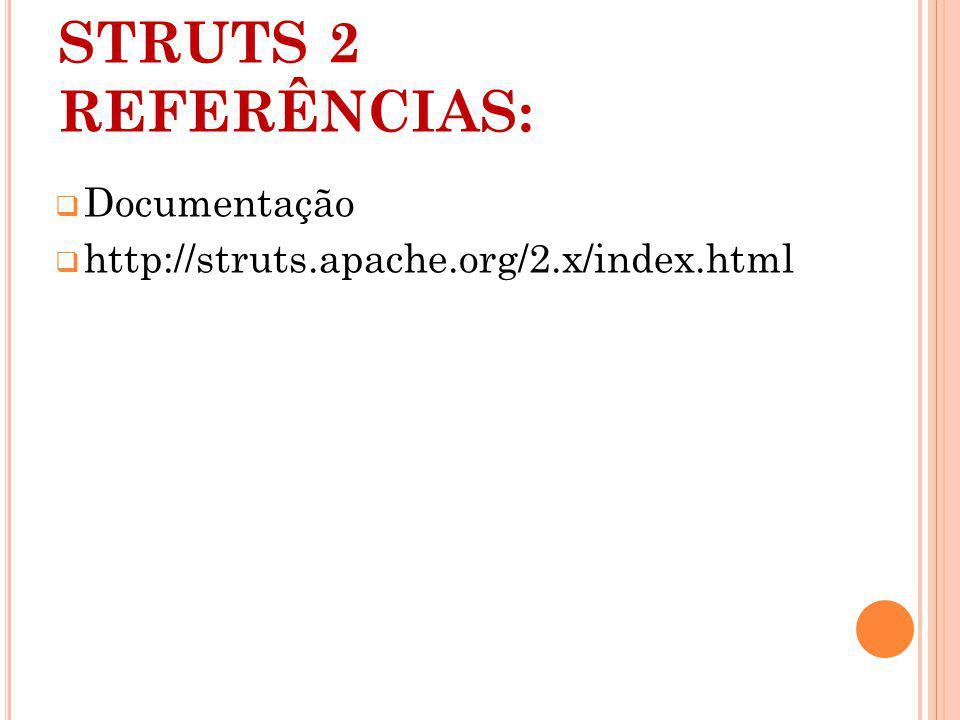 STRUTS 2 REFERÊNCIAS: Documentação