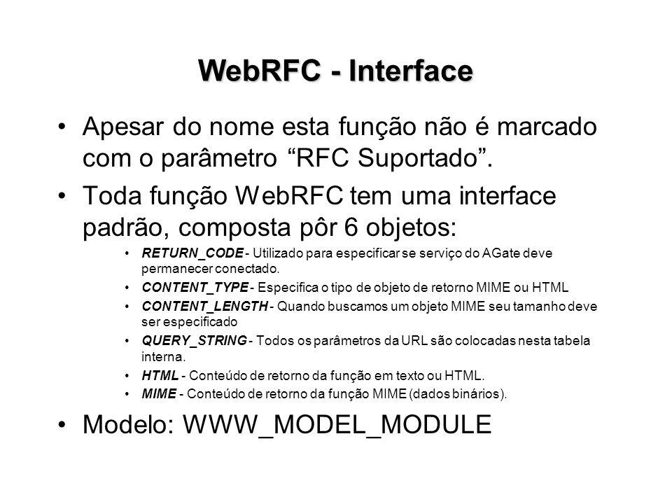 WebRFC - Interface Apesar do nome esta função não é marcado com o parâmetro RFC Suportado .