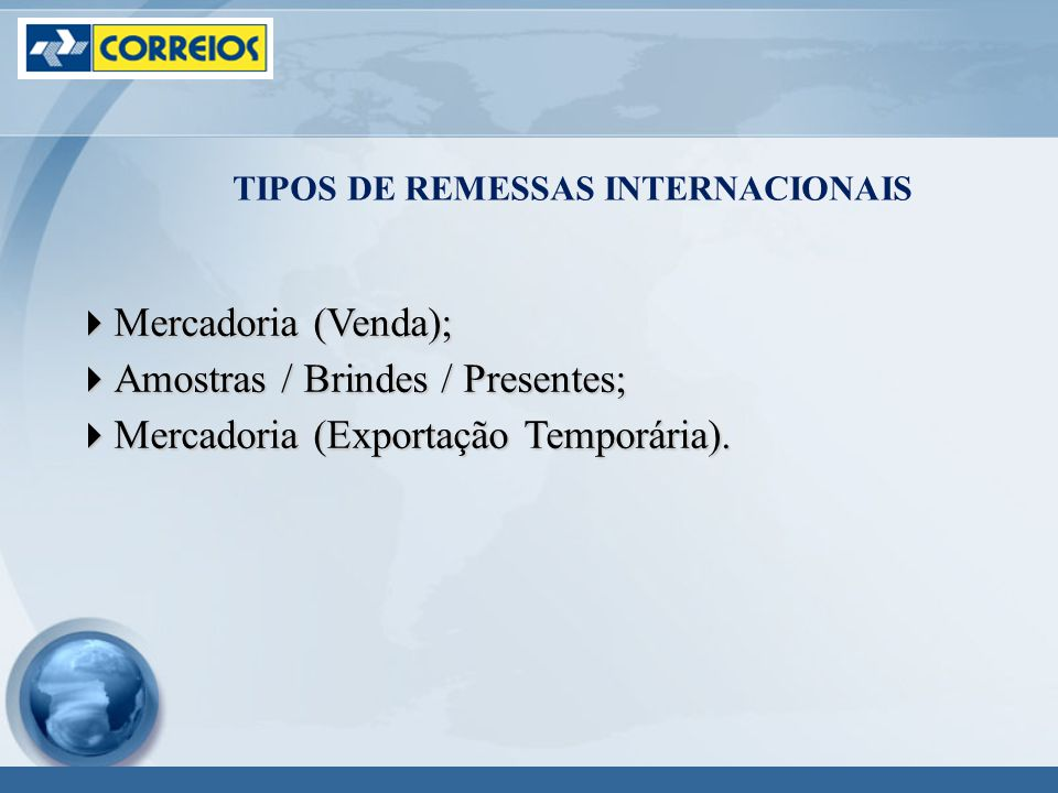 Amostras / Brindes / Presentes; Mercadoria (Exportação Temporária).
