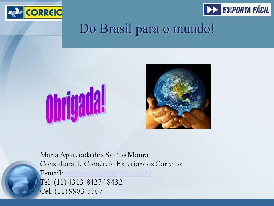 Do Brasil para o mundo! Obrigada! Maria Aparecida dos Santos Moura