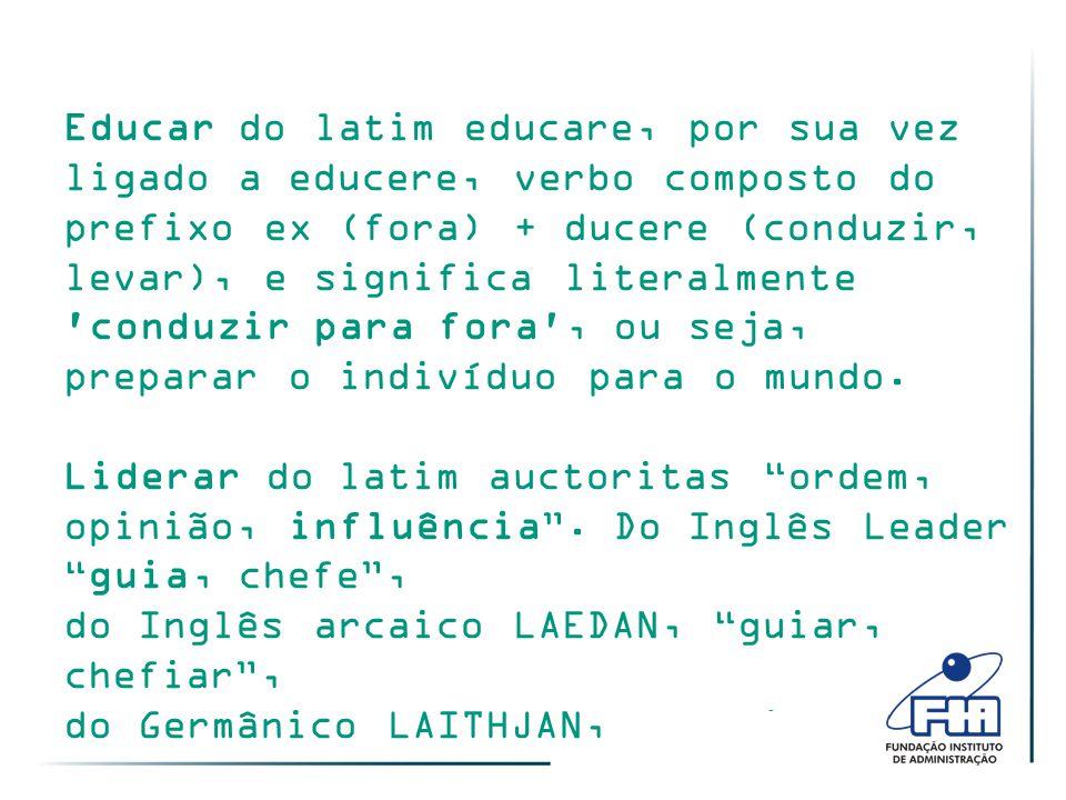 Educar do latim educare, por sua vez ligado a educere, verbo composto do prefixo ex (fora) + ducere (conduzir, levar), e significa literalmente conduzir para fora , ou seja, preparar o indivíduo para o mundo.