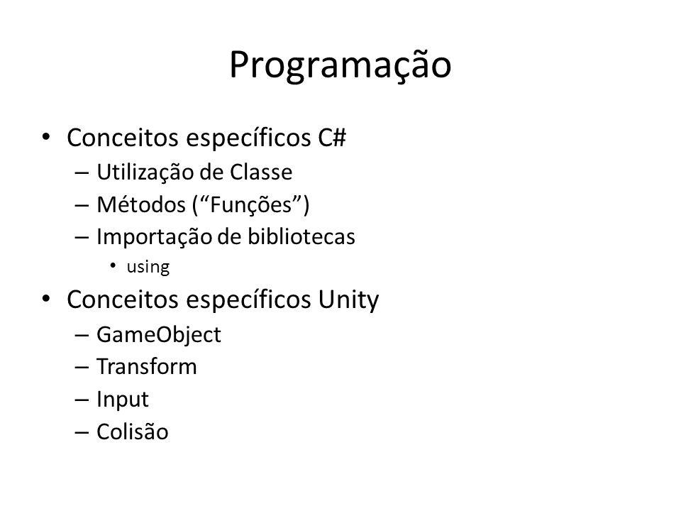 Programação Conceitos específicos C# Conceitos específicos Unity