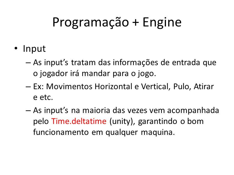 Programação + Engine Input
