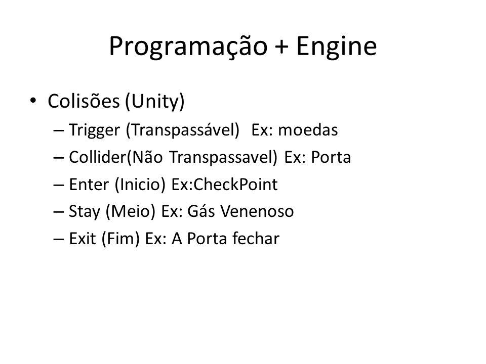 Programação + Engine Colisões (Unity)