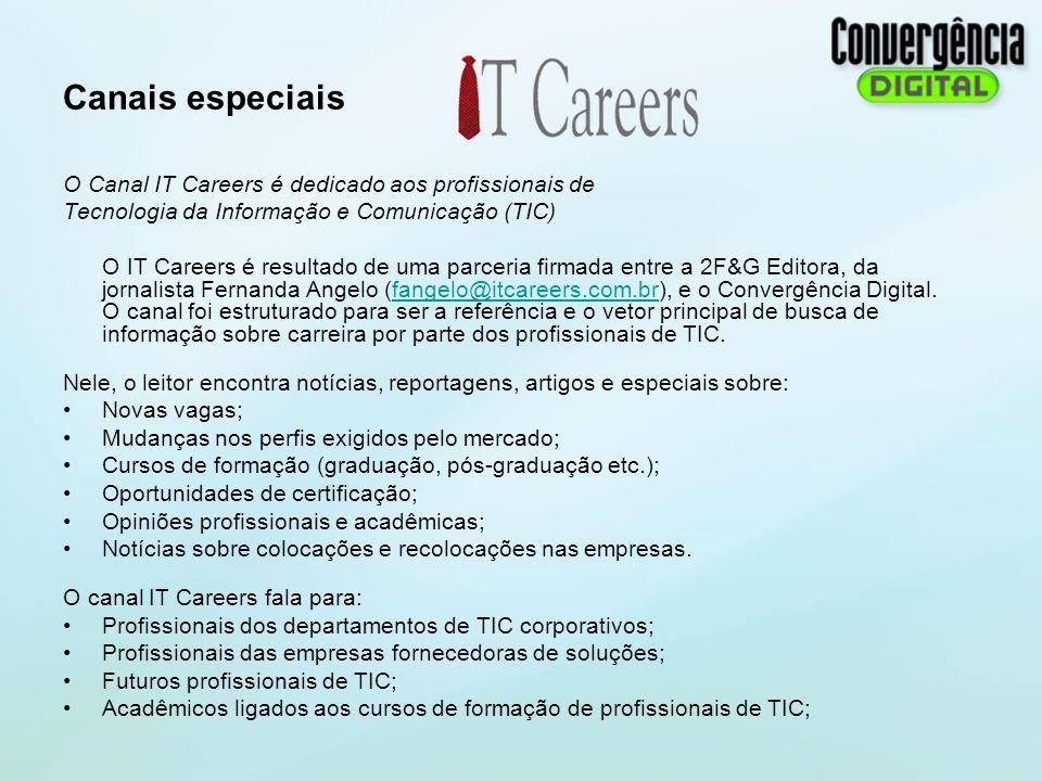 Canais especiais O Canal IT Careers é dedicado aos profissionais de