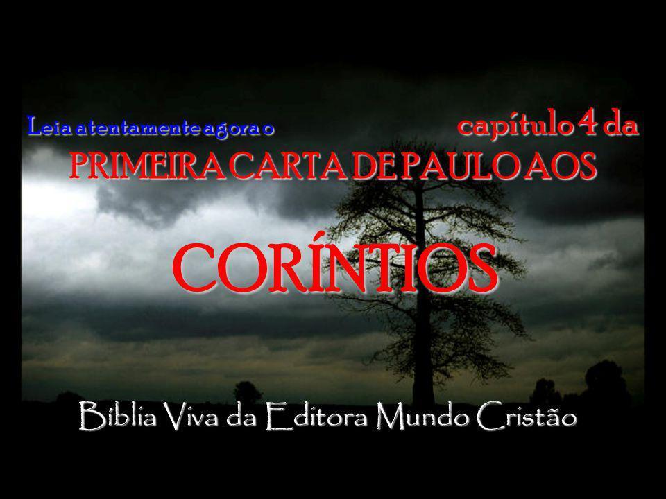 Leia atentamente agora o capítulo 4 da PRIMEIRA CARTA DE PAULO AOS