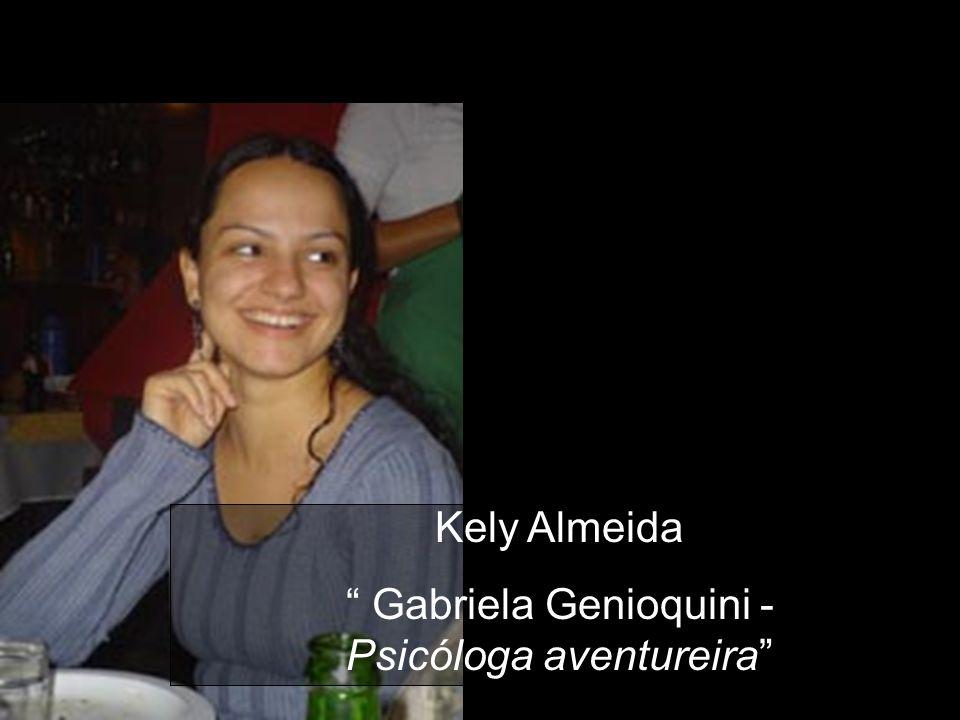 Gabriela Genioquini - Psicóloga aventureira