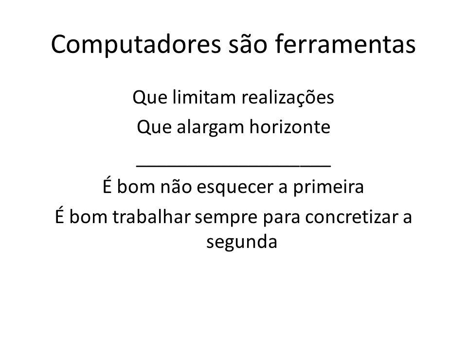 Computadores são ferramentas