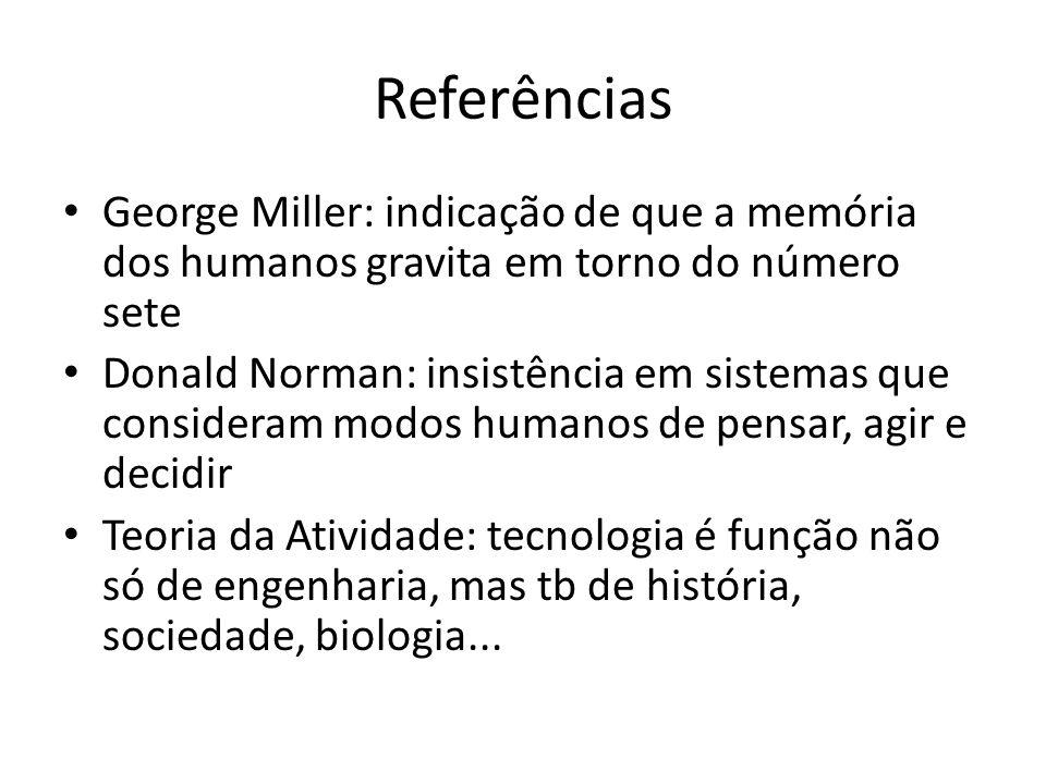 Referências George Miller: indicação de que a memória dos humanos gravita em torno do número sete.