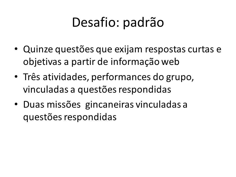 Desafio: padrão Quinze questões que exijam respostas curtas e objetivas a partir de informação web.