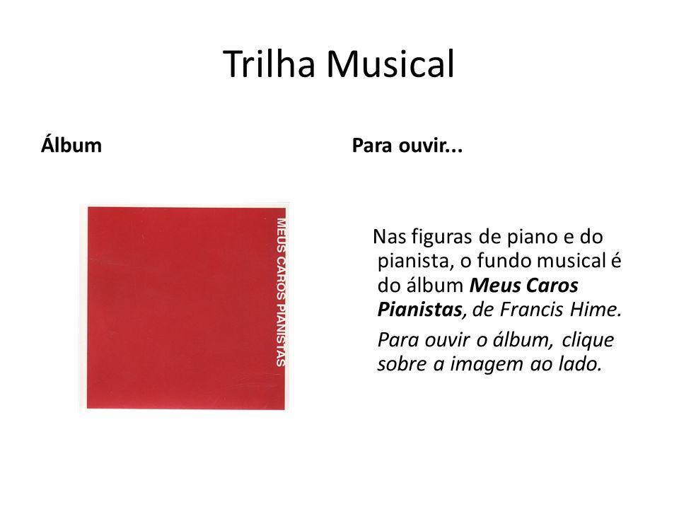 Trilha Musical Álbum Para ouvir...