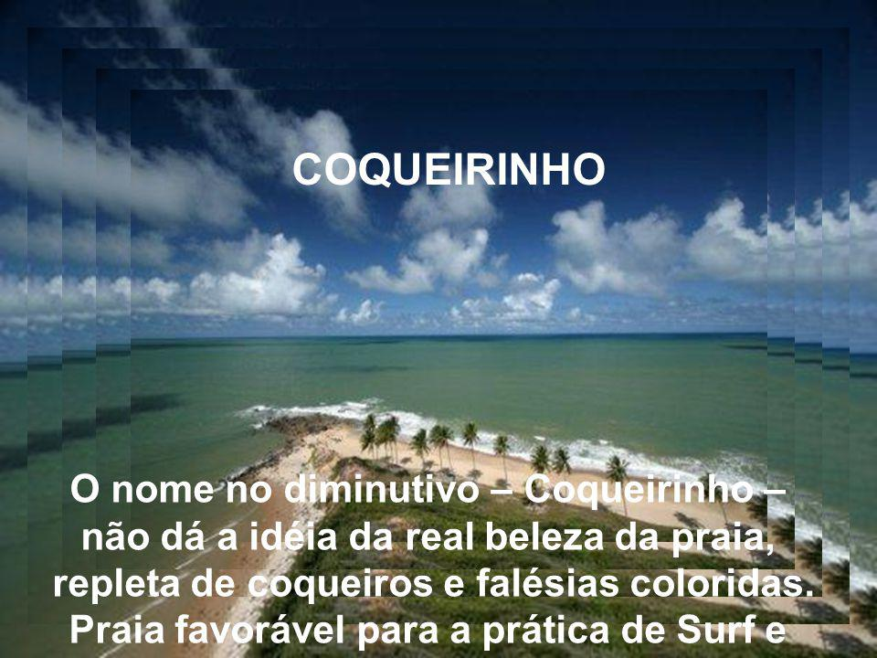 COQUEIRINHO O nome no diminutivo – Coqueirinho –