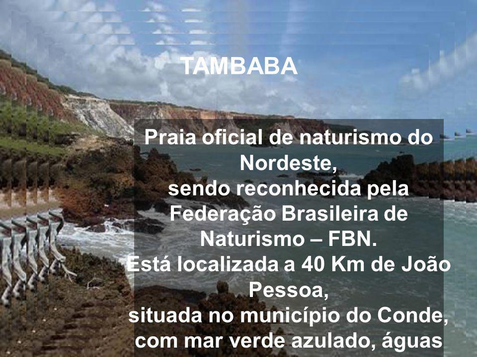 TAMBABA Praia oficial de naturismo do Nordeste, sendo reconhecida pela