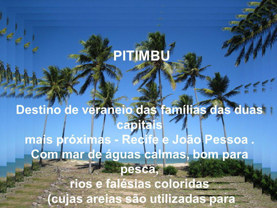 PITIMBU Destino de veraneio das famílias das duas capitais