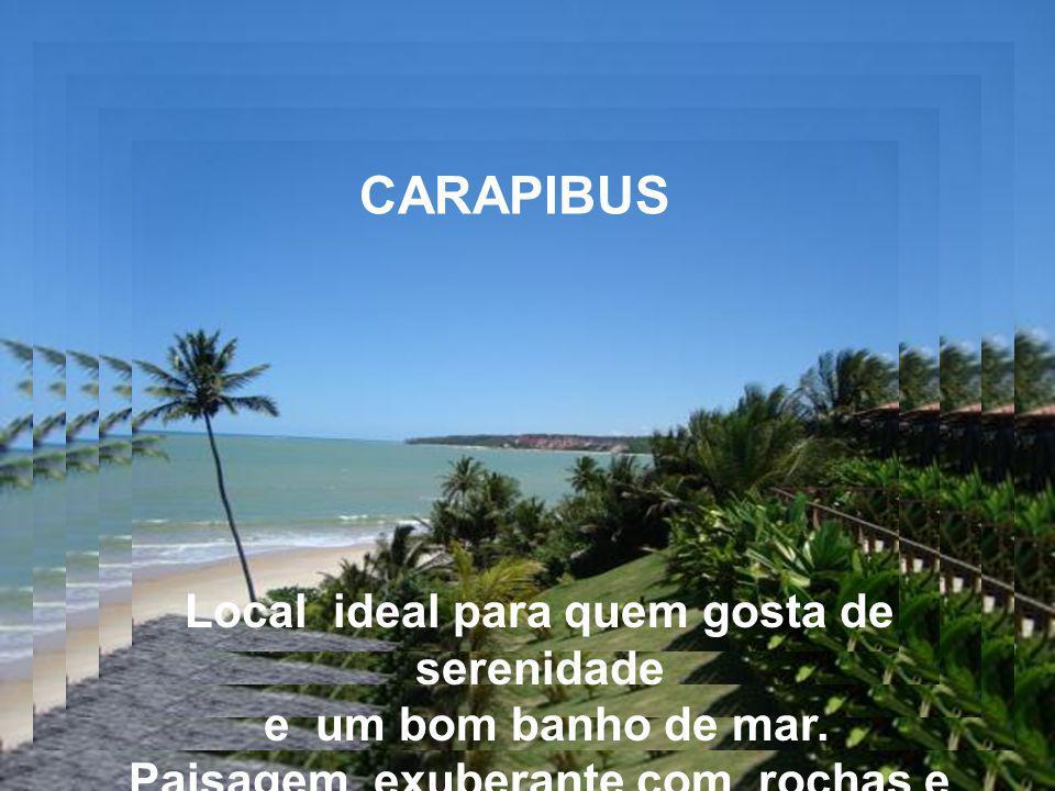 CARAPIBUS Local ideal para quem gosta de serenidade