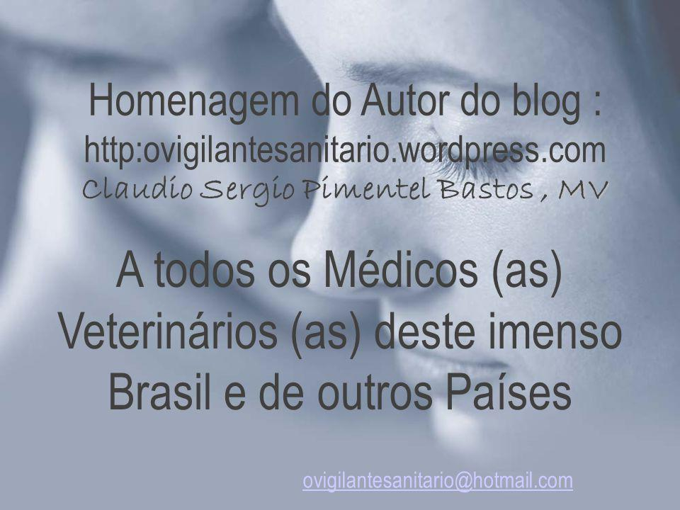 Homenagem do Autor do blog : http:ovigilantesanitario. wordpress