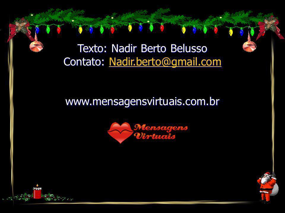 Texto: Nadir Berto Belusso Contato: Nadir.berto@gmail.com