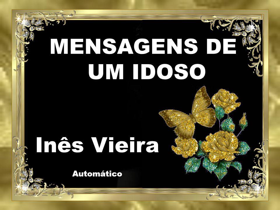 MENSAGENS DE UM IDOSO Inês Vieira Automático