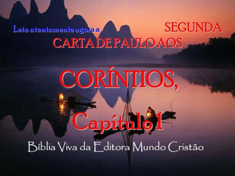 Leia atentamente agora a SEGUNDA CARTA DE PAULO AOS