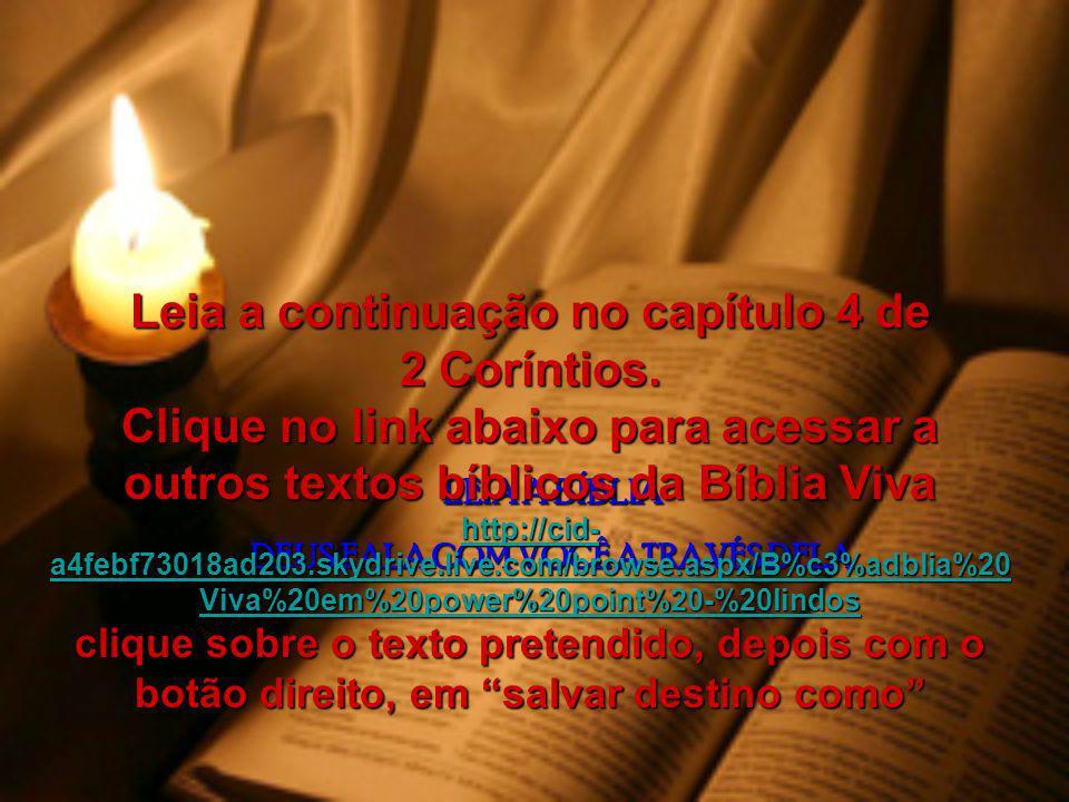 Leia a continuação no capítulo 4 de 2 Coríntios.