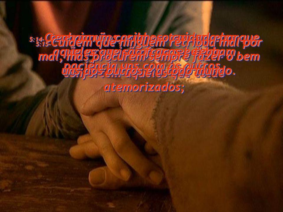 confortem aqueles que estão atemorizados;