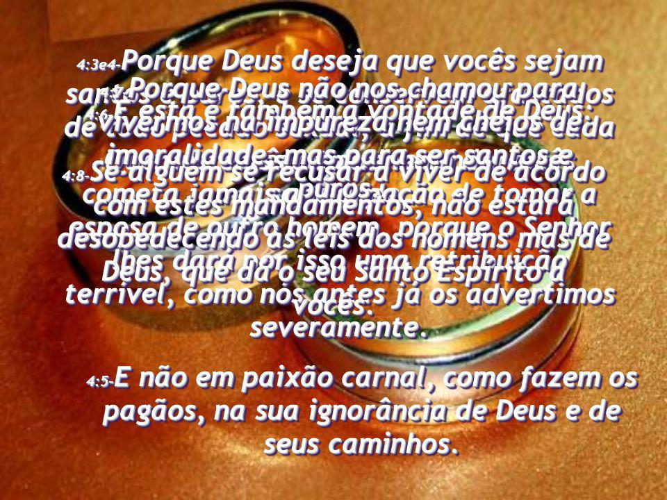 4:6-E esta é também a vontade de Deus: